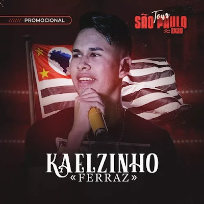Kaelzinho Ferraz - Tour São Paulo - Promocional - 2k20