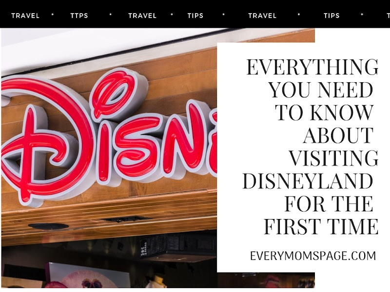 Everything You Need To Know About Visiting Disneyland For The First Time