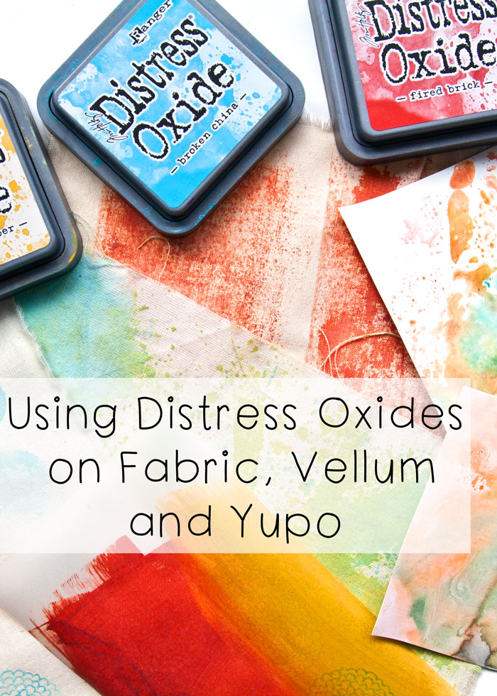 Trying Distress Oxides on Fabric, Vellum and Yupo, Video by Kim Dellow