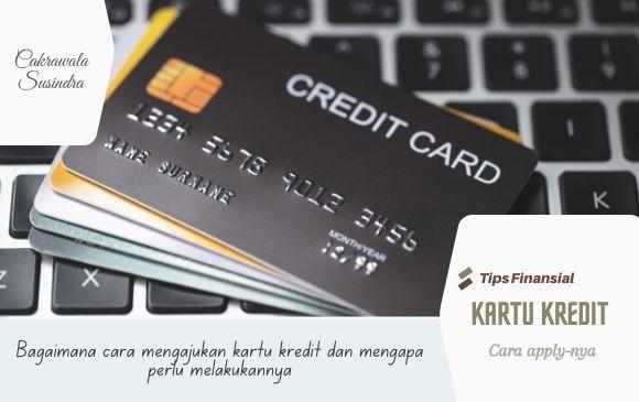 Cara Mengajukan Kartu kredit Secara Online dan Mengapa Sebaiknya Punya