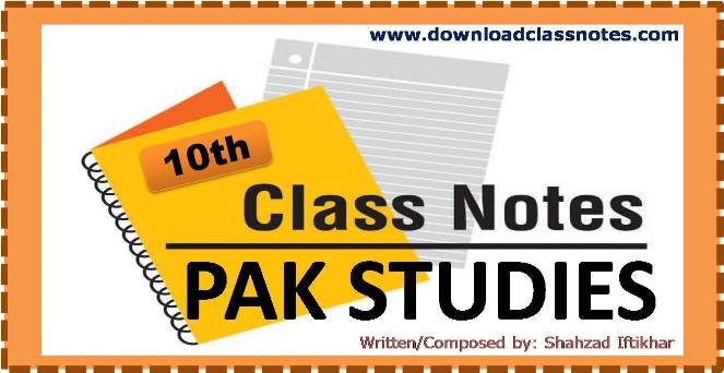 Pakistan Studies Notes for 10th Class