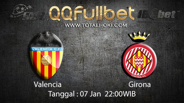 PREDIKSIBOLA - PREDIKSI TARUHAN BOLA VALENCIA VS GIRONA 07 JANUARI 2017 ( SPANISH LA LIGA )