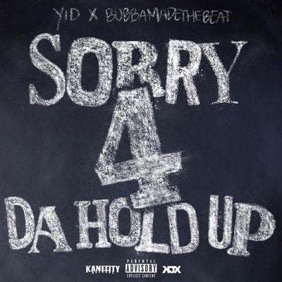 Yid - Sorry 4 Da Hold Up (2019) - Album Download, Itunes Cover, Official Cover, Album CD Cover Art, Tracklist, 320KBPS, Zip album
