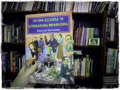 História bizarra da literatura brasileira, de Marcel Verrumo - Editora Planeta