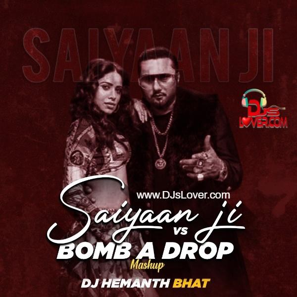 Saiyaan Ji vs Bomb a Drop DJ Hemanth Bhat Mashup Song