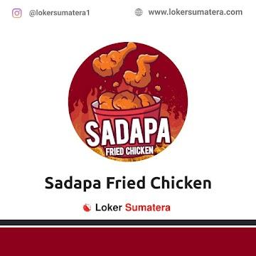 Lowongan Kerja Pekanbaru: Sadapa Fried Chicken Maret 2021