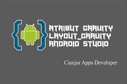 Perbedaan gravity dengan layout_gravity di Android Studio
