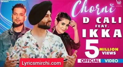 CHORNI चोरनी Song Lyrics | D CALI Ft IKKA | Teena Chhetri | Latest Punjabi Song 2020
