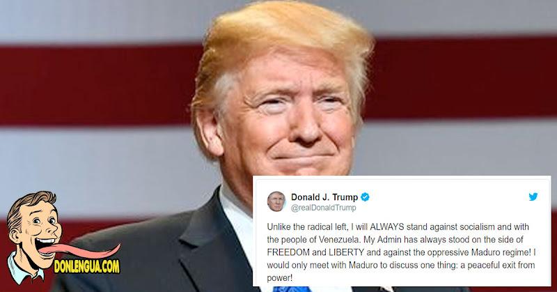 Trump envía mensaje : Solo se reunirá con maduro para discutir su salida del poder