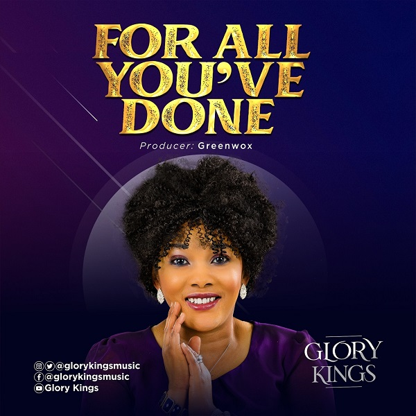 [Music] Glory Kings - For All You've Done