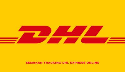 Cara Semak Tracking DHL Express Online