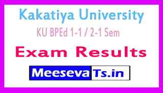 Kakatiya University KU BPEd 1-1 / 2-1 Sem Exam Results