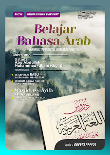 Kajian Durusul Lughoh al Arobiyyah dan Kitab Al-Mulakhkhos Fi Syarh Kitab Tauhid  Karya Syaikh Shalih Fauzan hafidzahullah di Masjid RSI Sanden Kota Magelang
