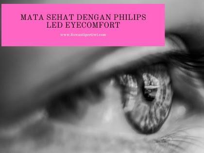 Mata Sehat Dengan Philips LED EyeComfort
