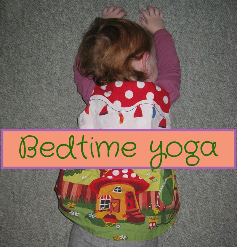 Happy Whimsical Hearts: Bedtime yoga