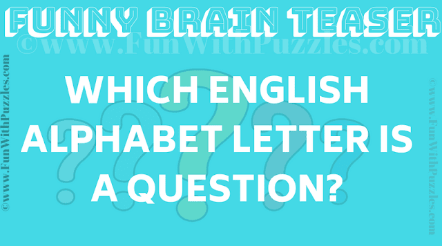 Which English Alphabet Letter is a Question?