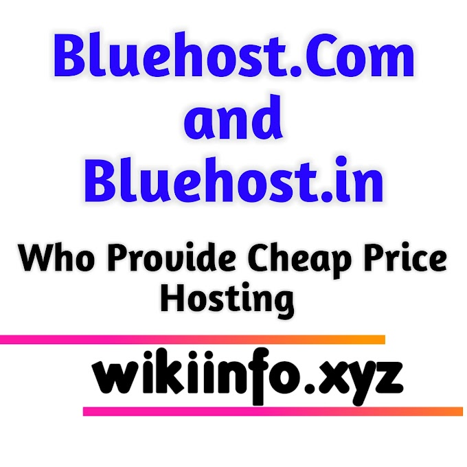 Bluehost.Com and Bluehost.in Who Provide Cheap Price Hosting