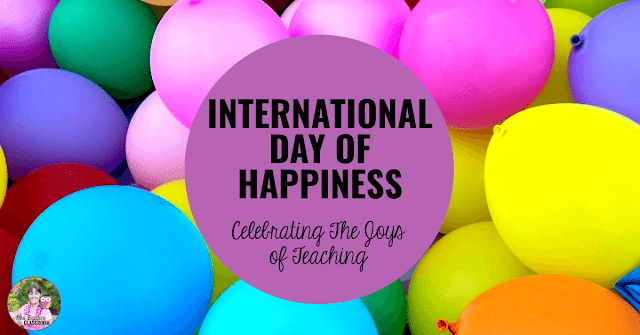"Photo of balloons with text, ""Celebrating The Joys of Teaching on International Day of Happiness"""