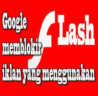 Google Telah Memblokir Layanan Iklan Yang Mempergunakan Flash