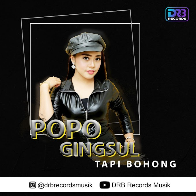 """Tapi Bohong"" Single Terbaru POPO Gingsul Bersama DRB Records"