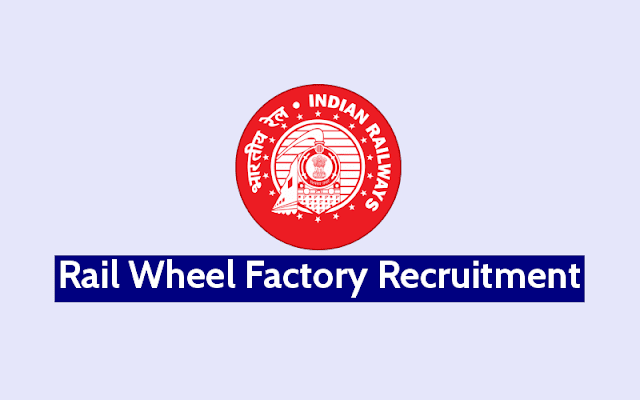 Recruitment Rail Wheel Factory Trade Apprentice 2019, Download Offline Form, Important dates