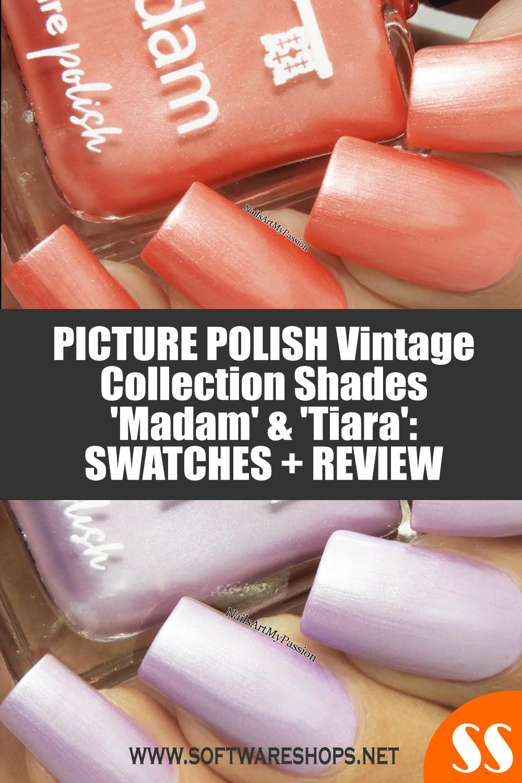 PICTURE POLISH Vintage Collection Shades 'Madam' & 'Tiara'
