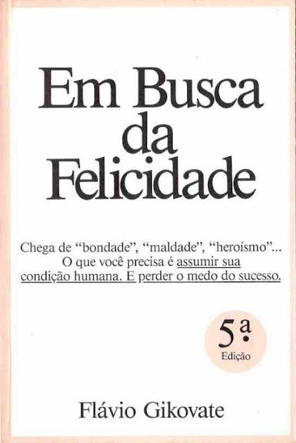 Em Busca da Felicidade - Dr. Flávio Gikovate