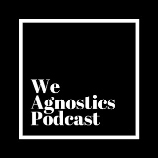 We Agnostics Podcast