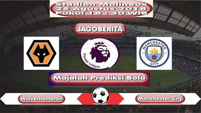 Prediksi Bola Wolverhampton vs Manchester City 25 Agustus 2018