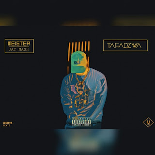 [feature]Meister - Tafadzwa (Feat. Jay Mash)