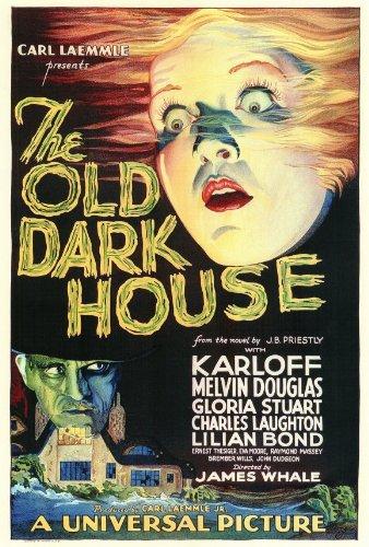 Movie poster for Universal Pictures's 1932 classic horror film The Old Dark House, starring Gloria Stuart, Boris Karloff, Melvin Douglas, Charles Laughton, and Lilian Bond