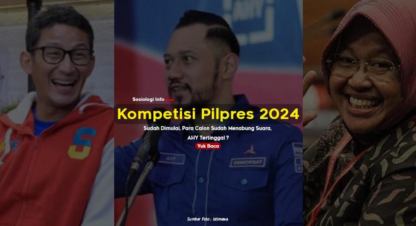 Kompetisi Pilpres 2024 Sudah Dimulai, Para Calon Sudah Menabung Suara, AHY Tertinggal ?