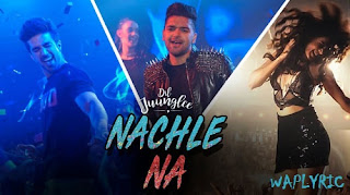 Nachle Na Song Lyrics | Guru Randhawa | Punjabi Song Lyrics