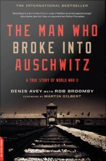 Book cover The Man Who Broke Into Auschwitz by Denis Avey