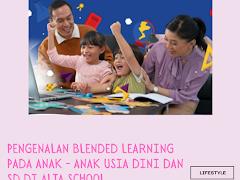 Pengenalan Blended Learning Pada Anak - Anak Usia Dini dan SD di Alta School