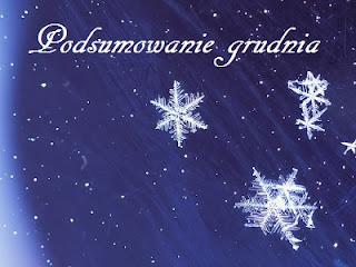Podsumowanie grudnia. ☺