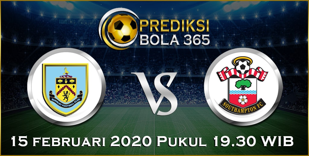 Prediksi Skor Bola Southampton vs Burnley 15 February 2020