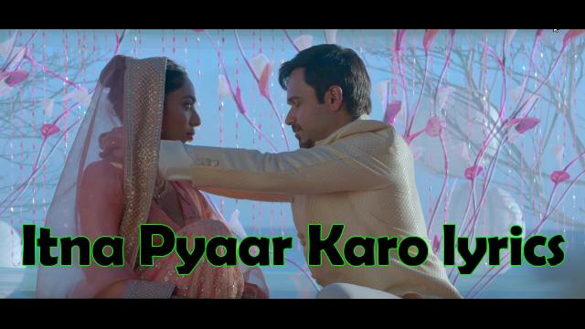 [Genuine ] Itna Pyaar Karo lyrics - The Body ft Shreya Ghoshal 2020 | Hindi