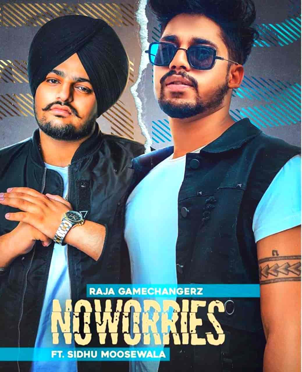 No Worries Punjabi Song Image By Sidhu Moose Wala and Raja Game Changerz