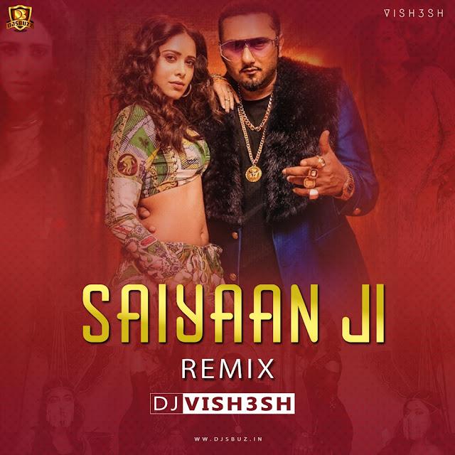 Saiyaan Ji (Vish3sh Remix)