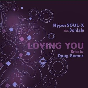 HyperSOUL-X, Bohlale - Loving You (Main HT)