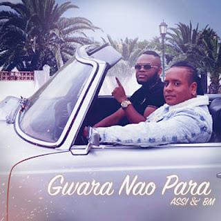 Assi feat BM - Gwara - Não Para