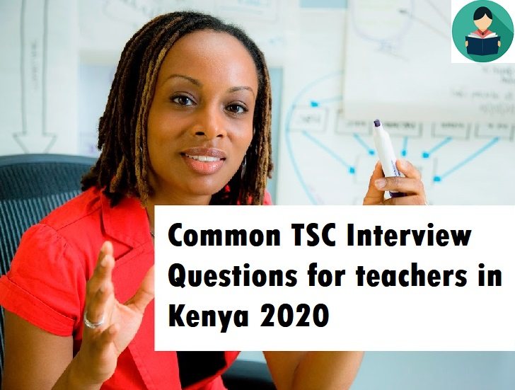 Common TSC Interview Questions for teachers in Kenya 2020
