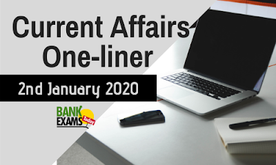 Current Affairs One-Liner: 2nd January 2020