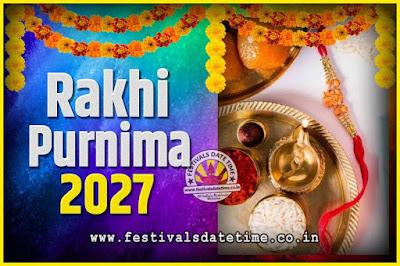 2027 Rakhi Purnima Date and Time, 2027 Rakhi Purnima Calendar