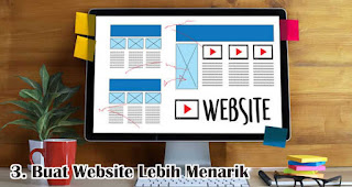 Buat Website Lebih Menarik merupakan salah satu cara mudah untuk mendapatkan pelanggan baru