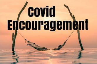Covid Encouragement