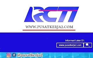 Lowongan Kerja PT Rajawali Citra Televisi Indonesia Oktober 2020