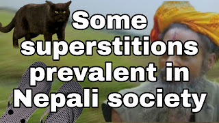 Our Nepali society is full of many cultures, customs, traditions and social practices. Many similar evil practices and superstitions are also rooted in our social values and beliefs. Today, we will take a look at the superstitions prevalent in our Nepali society.