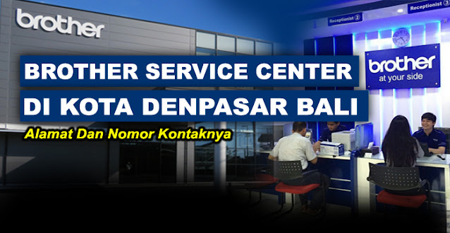 brother center, brother center bali, brother service center bali, service center brother bali, alamat service printer brother bali, service center resmi printer brother bali, brother printer service center bali